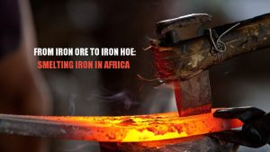 From Iron Ore to Iron Hoe