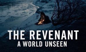 The Revenant – A World Unseen
