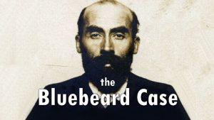 The Bluebeard Case