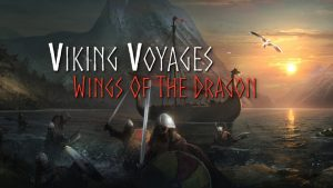 Viking Voyages: Wings of the Dragon
