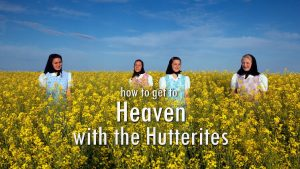 How To Get To Heaven With The Hutterites
