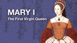 Mary I: The First Virgin Queen