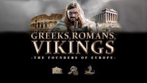 Greeks, Romans, Vikings: The Founders of Europe