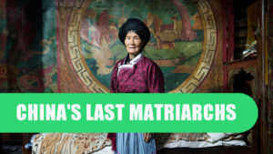 China's Last Matriarchs