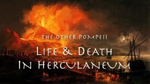 The Other Pompeii: Life and Death in Herculaneum