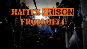 Haiti's Prison From Hell