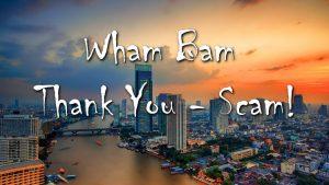 Wham Bam Thank You Scam