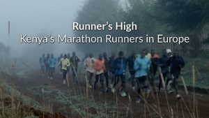 Runner's High: Kenya's Marathon Runners in Europe