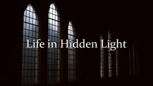 Life in Hidden Light