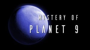 Mystery of Planet 9
