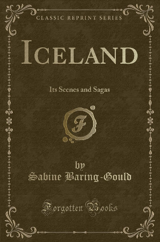 Read the full book Iceland Its Scenes and Sagas by Sabine Baring-Gould through our online reader or download the PDF
