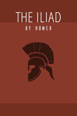 Read the full book The Iliad by Homer through our online reader or download the PDF
