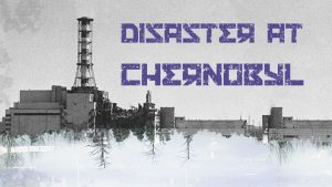 Zero Hour: Disaster at Chernobyl