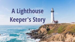A Lighthouse Keeper's Story