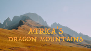 Africa's Dragon Mountains