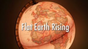 Flat Earth Rising