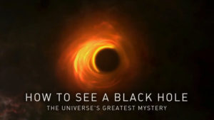 How To See a Black Hole: The Universe's Greatest Mystery