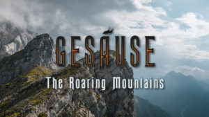 Gesäuse: The Roaring Mountains
