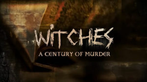 Witches: A Century of Murder