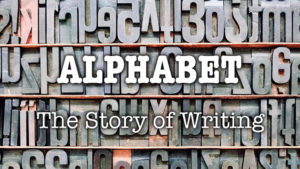 Alphabet: The Story of Writing