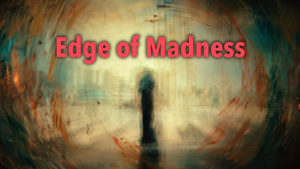 Schizophrenia: Edge Of Madness