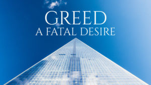 Greed: A Fatal Desire