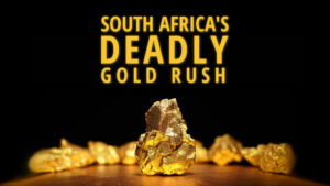 South Africa's Deadly Gold Rush