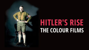 Hitler's Rise: The Colour Films