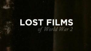 Lost Films of World War 2