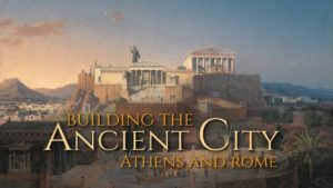 Building the Ancient City: Athens and Rome