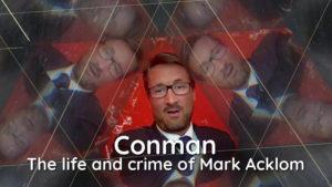 Conman: The life and crimes of Mark Acklom