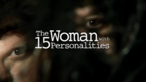 The Woman with 15 Personalities