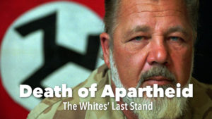 Death of Apartheid: The Whites' Last Stand
