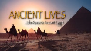 Ancient Lives: John Romer's Ancient Egypt