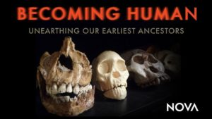 Becoming Human: Unearthing Our Earliest Ancestors
