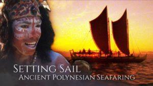Setting Sail: Ancient Polynesian Seafaring