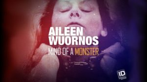 Aileen Wuornos: Mind of a Monster