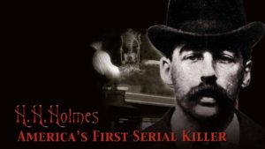 H. H. Holmes: America's First Serial Killer