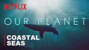 Our Planet: Coastal Seas