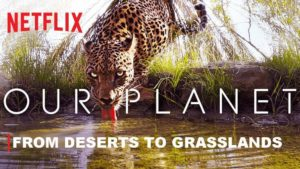 Our Planet: From Deserts to Grasslands