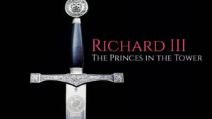 Richard III: The Princes in the Tower
