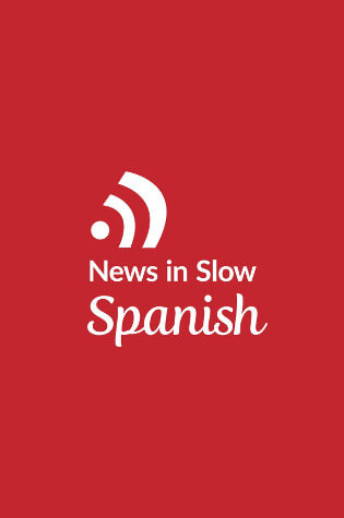 News In Slow Spanish