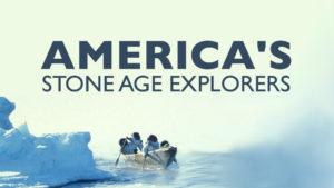 America's Stone Age Explorers
