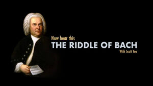 Now Hear This: The Riddle of Bach