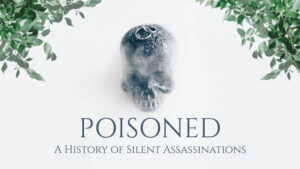 Poisoned: A History of Silent Assassinations