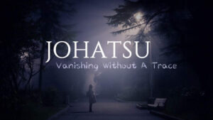 Johatsu: Vanishing Without A Trace