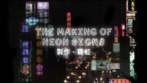 The Making of Neon Signs