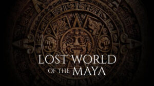 Lost World of the Maya